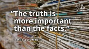 """The truth is more important than the facts."""